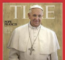 "Pope Francis, Time magazine's Person of the Year, 2013, says America should be a land prepared ""to accept life at every stage, from the mother's womb to old age."" (AP)"