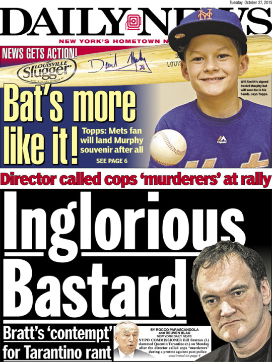 "Front page of the New York Daily News for October 27, 2015 Bill Bratton on Tarantino. Headline: ""Inglorious Bastard"""